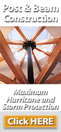 Post & Beam Construction - Maximum Hurricane & Storm Protection