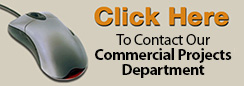 Click Here to Contact Our Commercial Projects Department